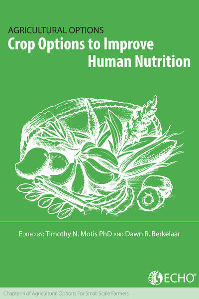 Crop options to improve human nutrition chapter 4 of agricultural options for small scale farmers thumbnail