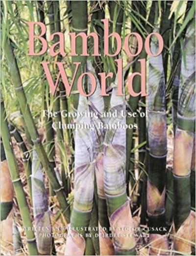 Bamboo World The Growing And Use Of Clumping Bamboos