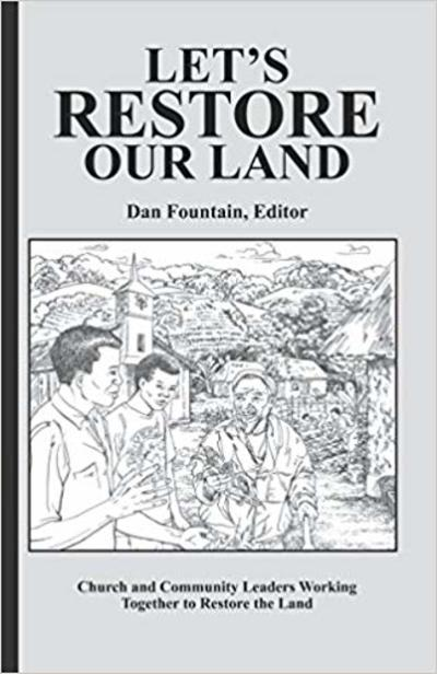 Let's Restore Our Land: Church and Community Leaders Working Together to Restore the Land