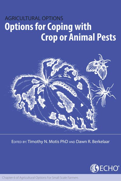Options for coping with crop or animal pests chapter 6 of agricultural options for small scale farmers thumbnail