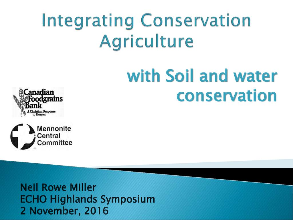 Integrating Soil & Water Conservation in CA
