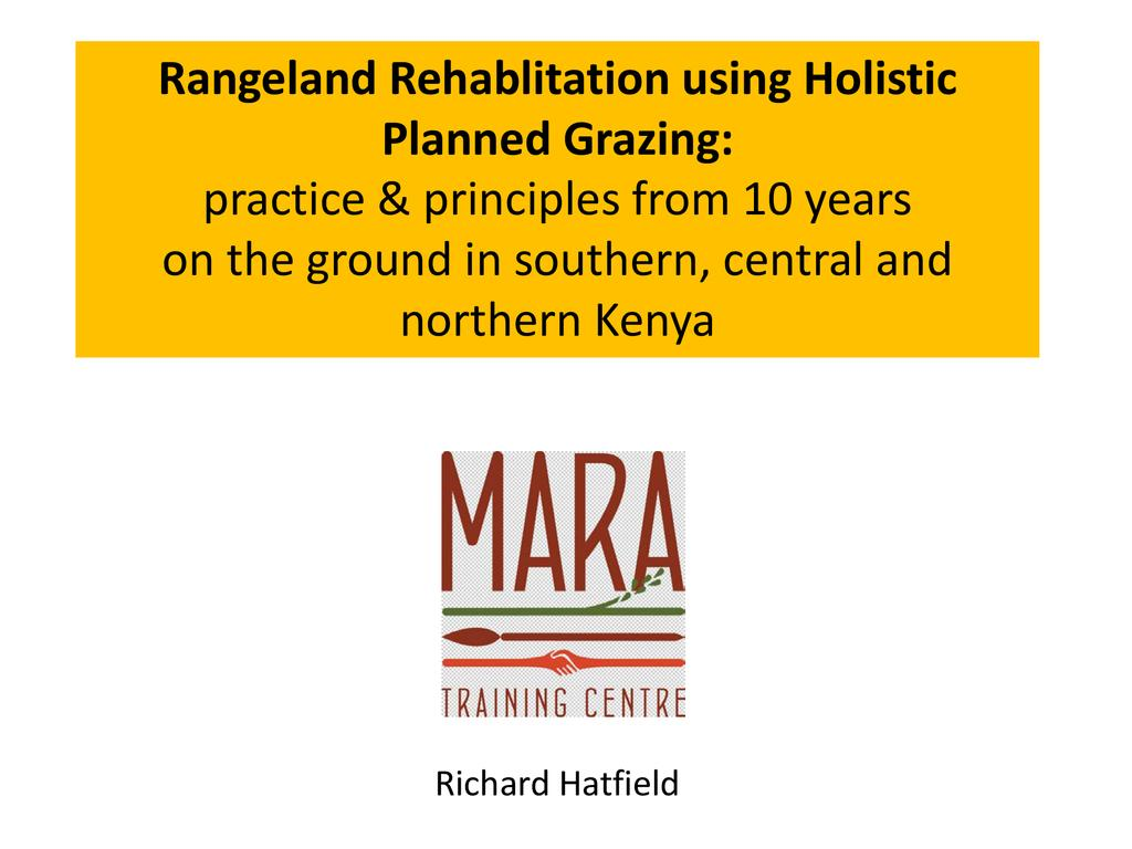 Rangeland Rehablitation using Holistic Planned Grazing