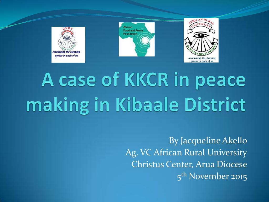 Experiences in peace building in Kibaale District