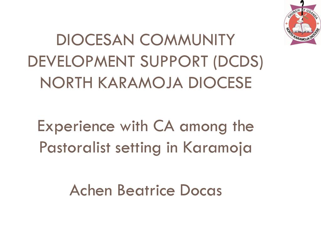 Experience with CA among the Pastoralist setting in Karamoja
