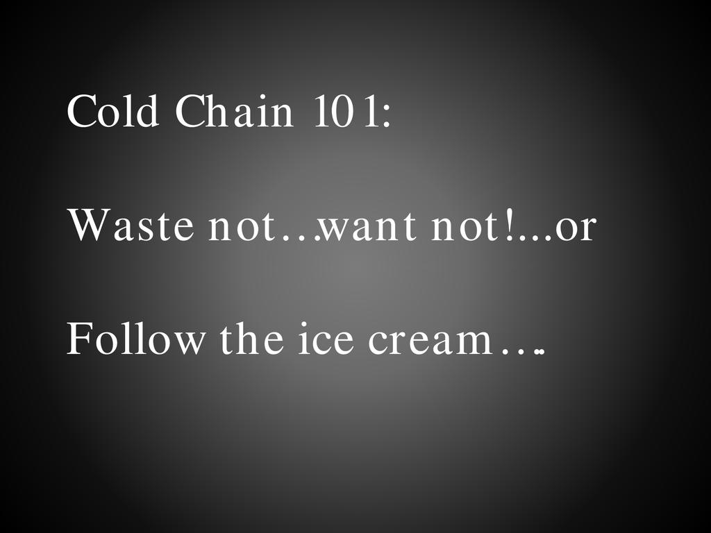 Cold chain 101: You can't always get what you want
