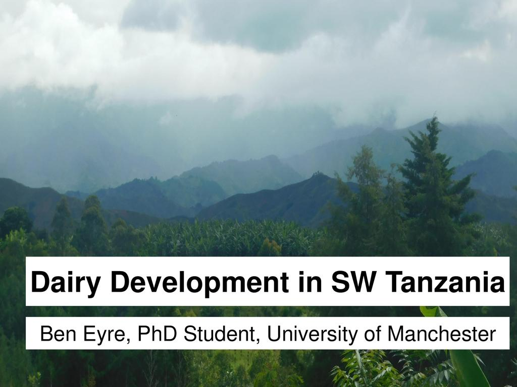 Impact of livestock: Dairy development in SW Tanzania – mediation and translation in innovation, & Sustainability assessments of low-input ruminant production systems