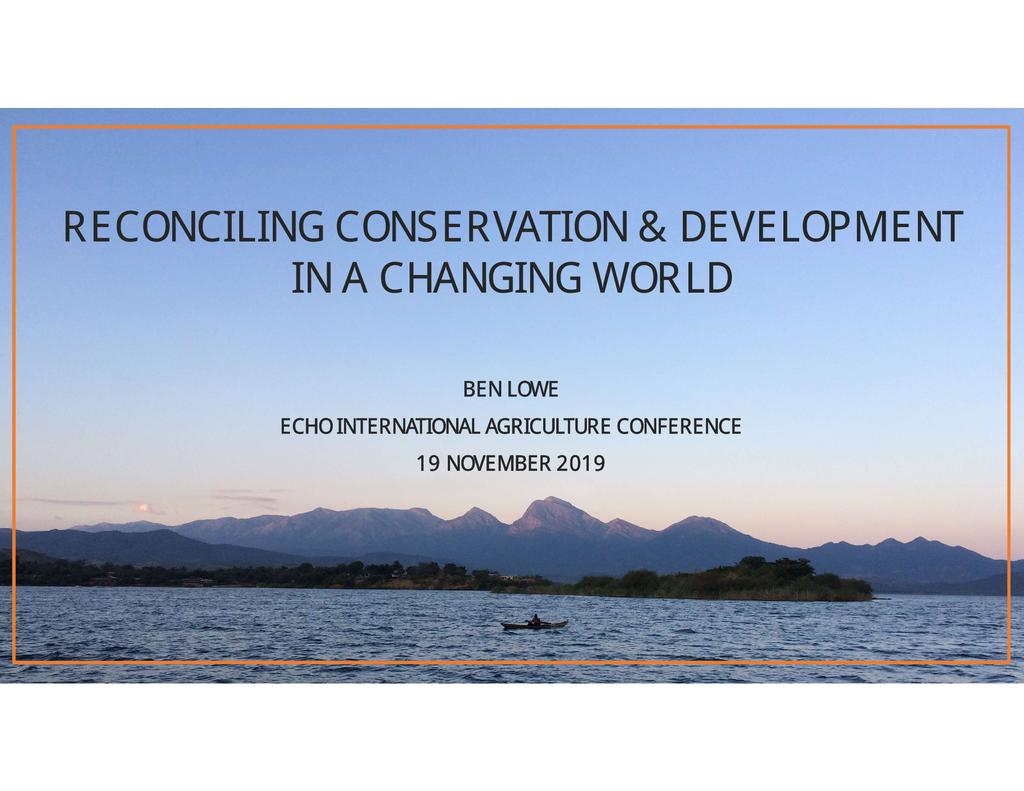 Reconciling conservation and development in a changing world