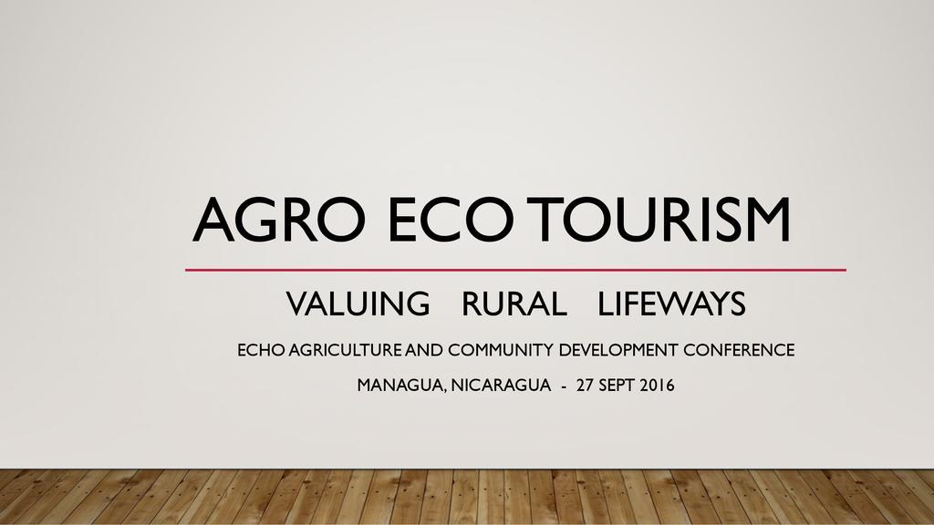 Agro Eco Tourism: Valuing Rural Lifeways