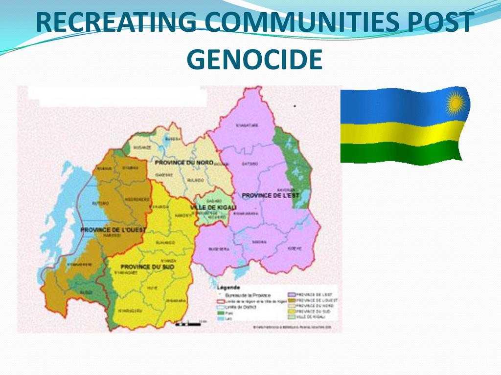 Recreating Communities Post Genocide