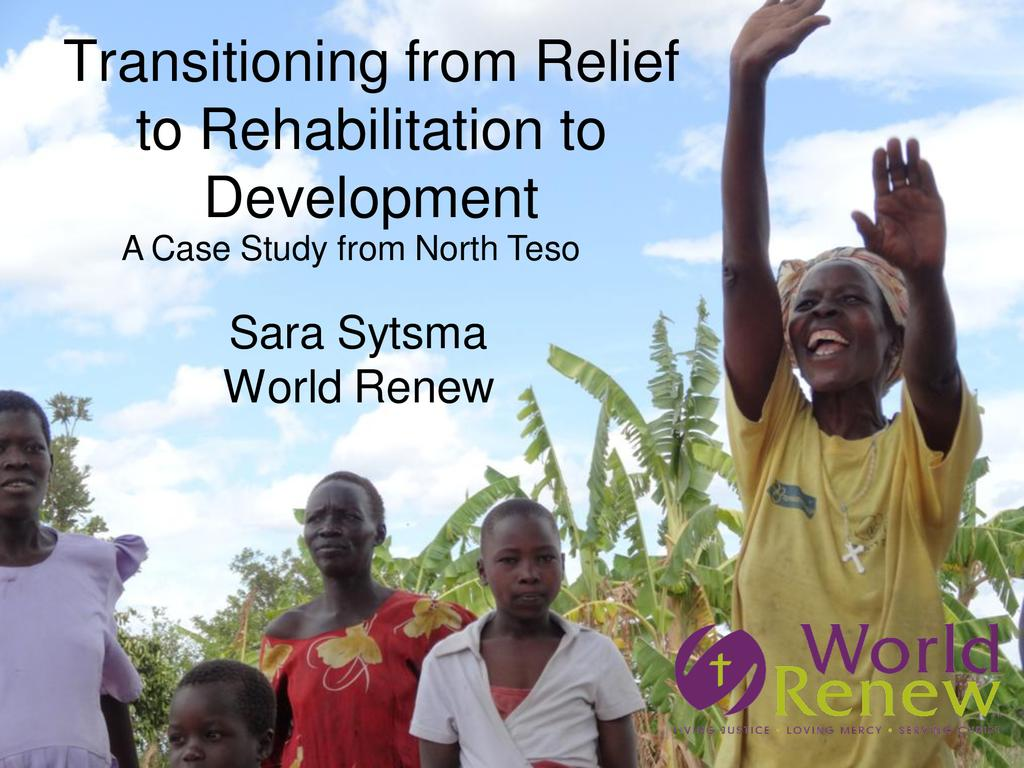 Transitioning from Relief to Rehabilitation to Development