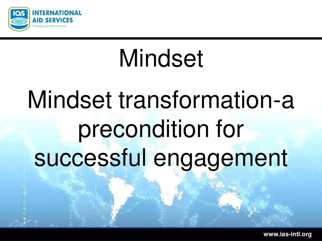Mindset transformation-a precondition for successful engagement