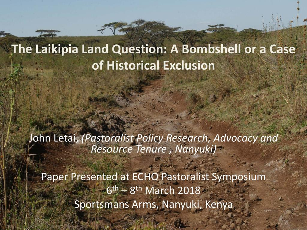The Laikipia Land Question: A Bombshell or a Case of Historical Exclusion