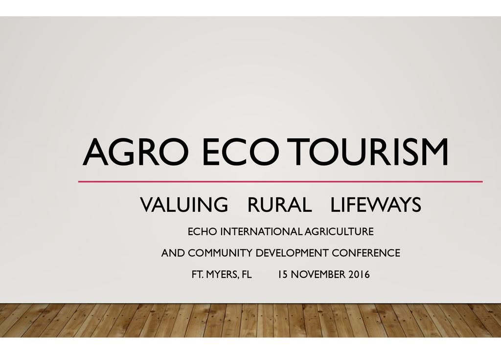 The value of sustainable tourism as a complement to agriculture activities in rural community development
