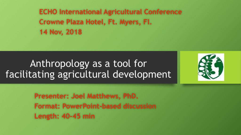 Anthropology as a tool for facilitating agricultural development