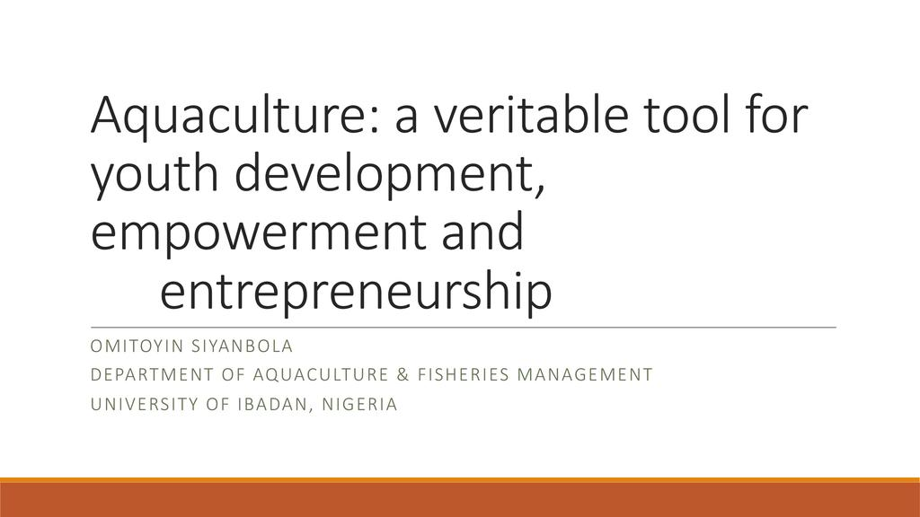 Aquaculture: a veritable tool for youth development, empowerment and entrepreneurship