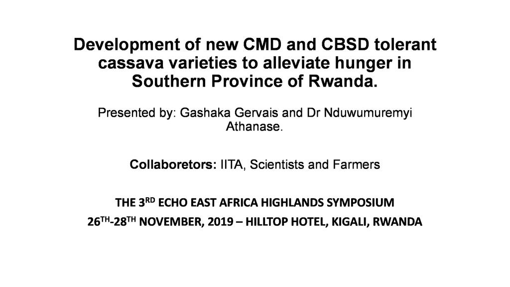Good news for farmers: Development of CBSD and CMD tolerant cassava varieties to alleviate hunger in Southern Province