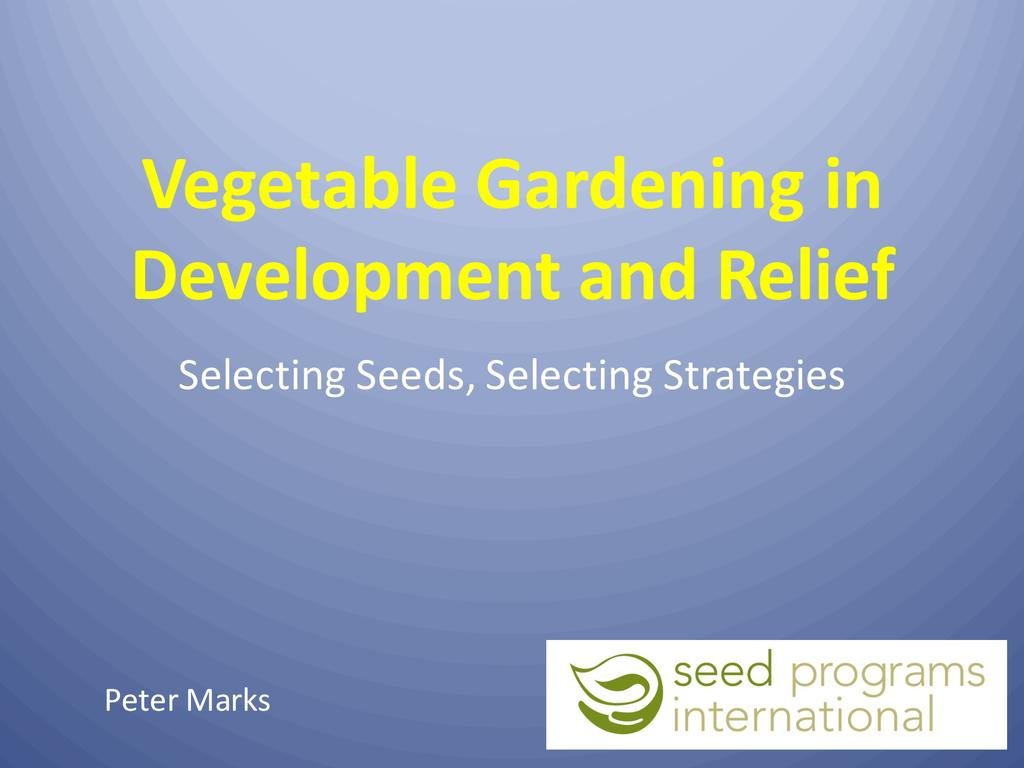Vegetable gardening in development and relief - Selecting seeds, selecting strategies