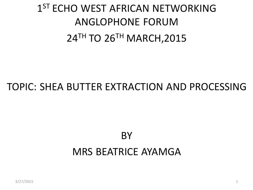 Shea Butter Extraction and Processing