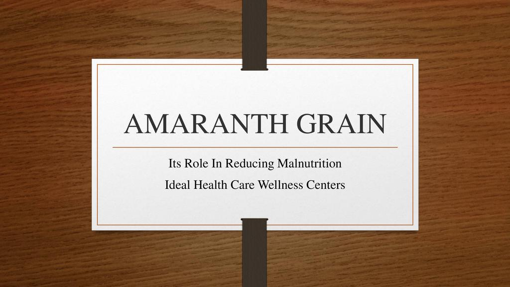 The role of Amaranth in reducing malnutrition