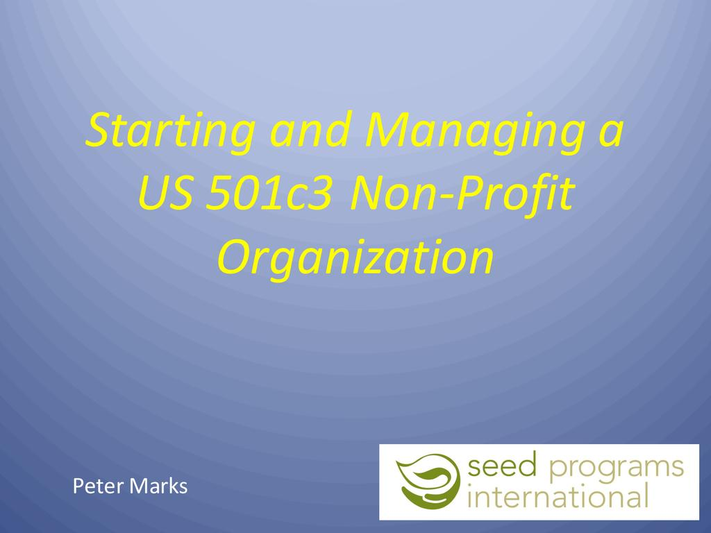 Starting and managing a us 501c3 non profit organization  0