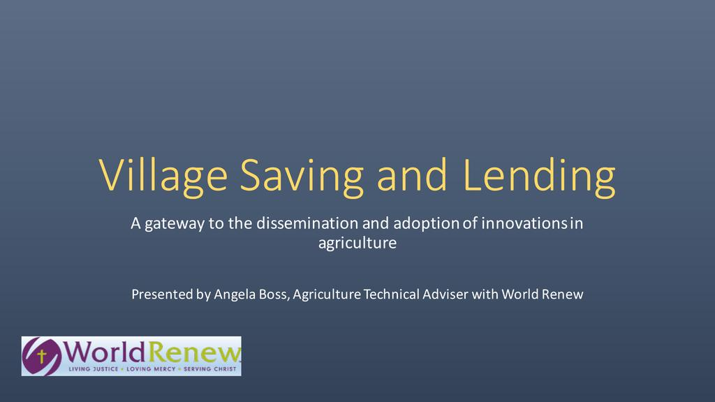 Village savings and lending as a gateway to the dissemination and adoption of innovations in agriculture