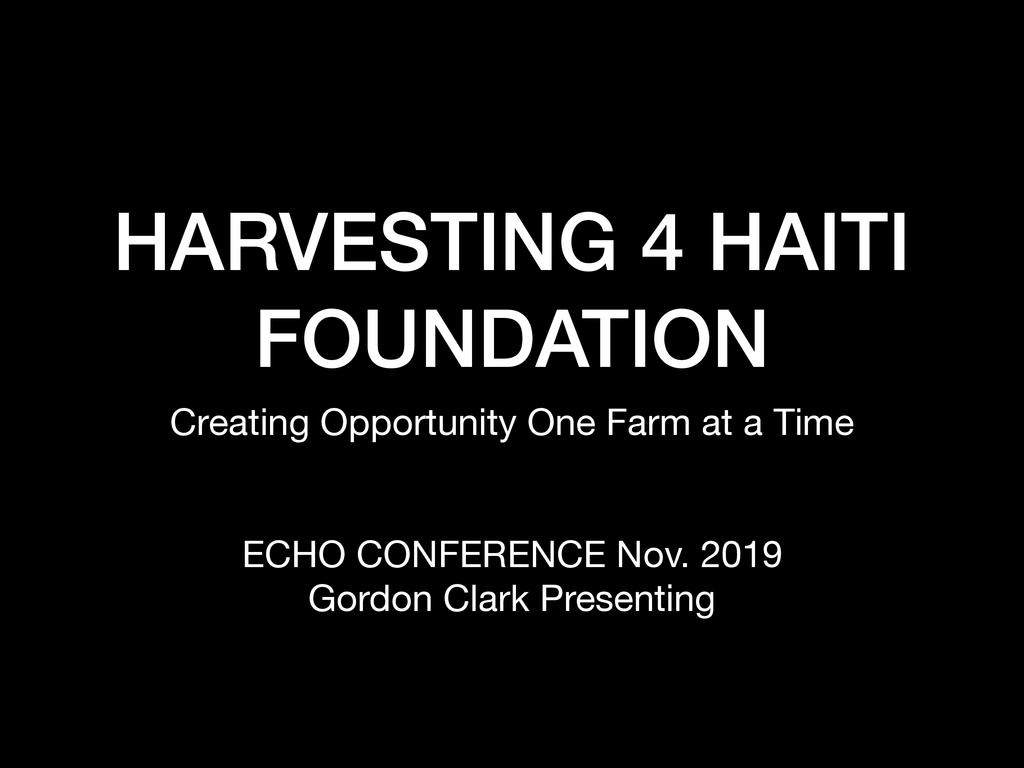 Moving Toward Sustainability- Harvesting 4 Haiti and Planting For Hope and Future
