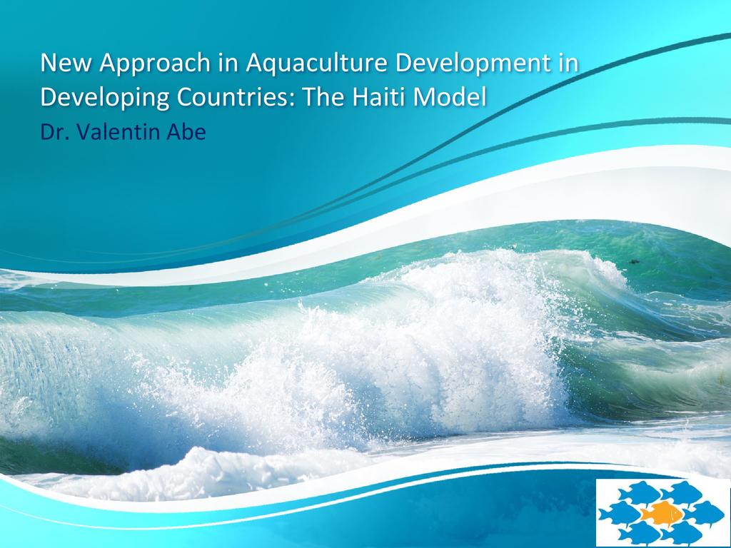 A new approach in aquaculture development in developing countries: The Haiti model