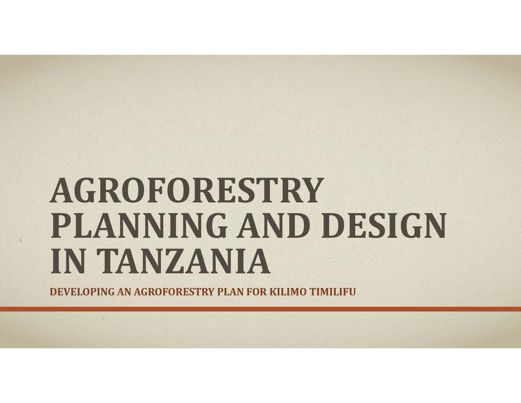 Developing an agroforestry plan for Kilimo Timilifu on Tanzania's southern coast