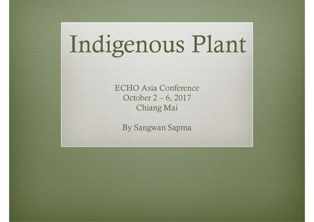 Indigenous Plants of northern Thailand and Their Uses