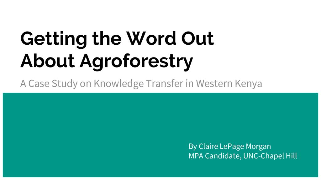 Getting the word out about agroforestry: A case study on knowledge transfer in western Kenya