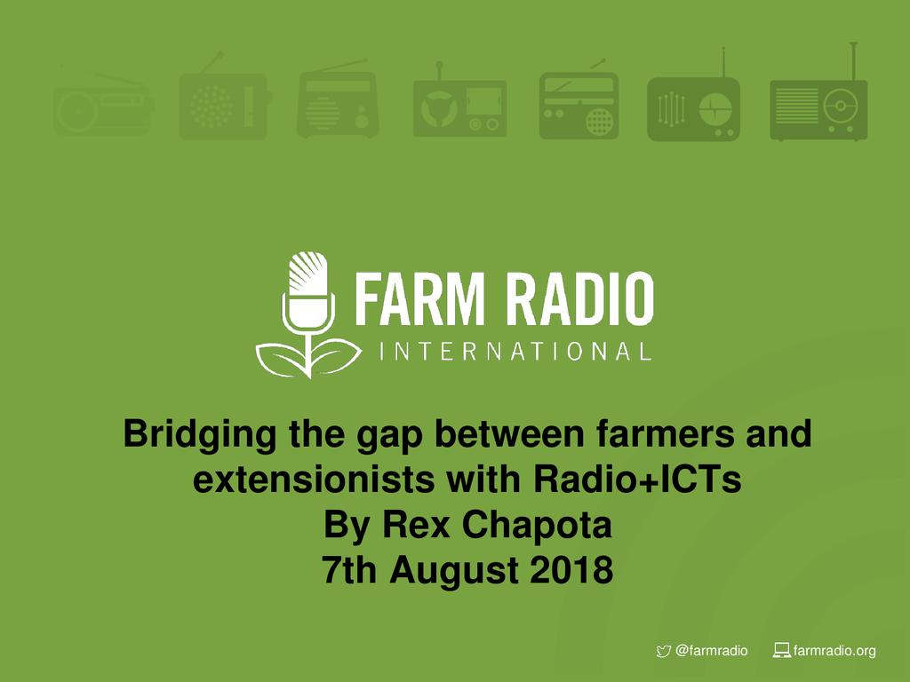 Bridging the gap between farmers and extensionists with ICT & radio