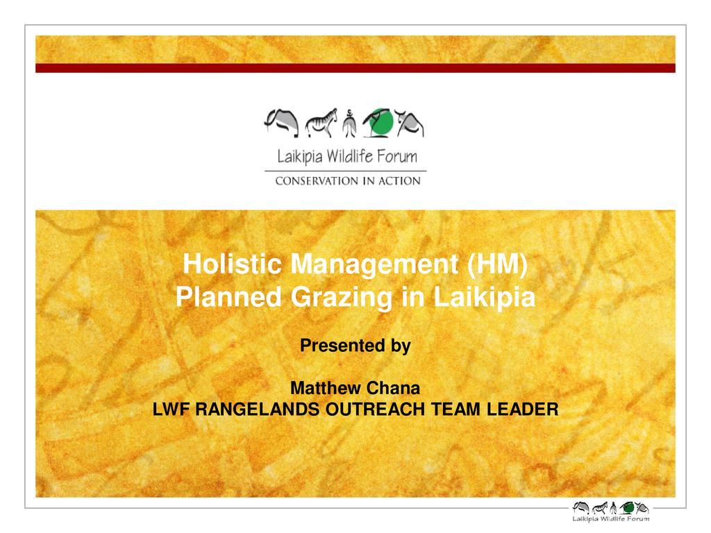 Holistic Management (HM) Planned Grazing in Laikipia