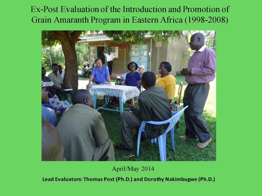 Lessons learned from an ex post evaluation of the introduction and promotion of grain amaranth program in eastern africa 1998 2008  0