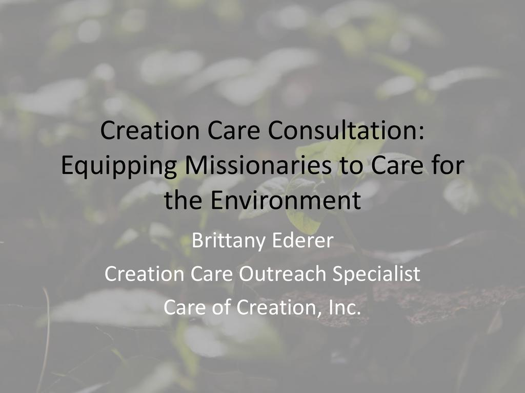 Creation care consultation: Equipping missionaries to care for the environment