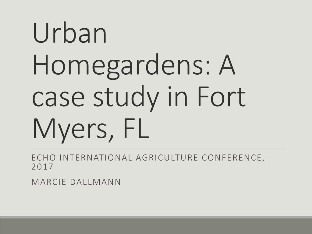 Urban homegardens: A case study in Fort Myers, FL