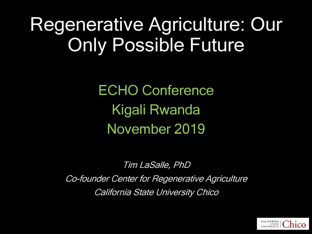 Regenerative agriculture: why it is the only future for humanity