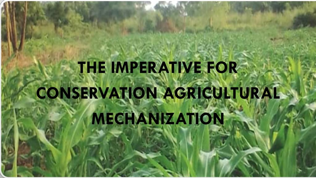 The imperative for Conservation Agricultural mechanization