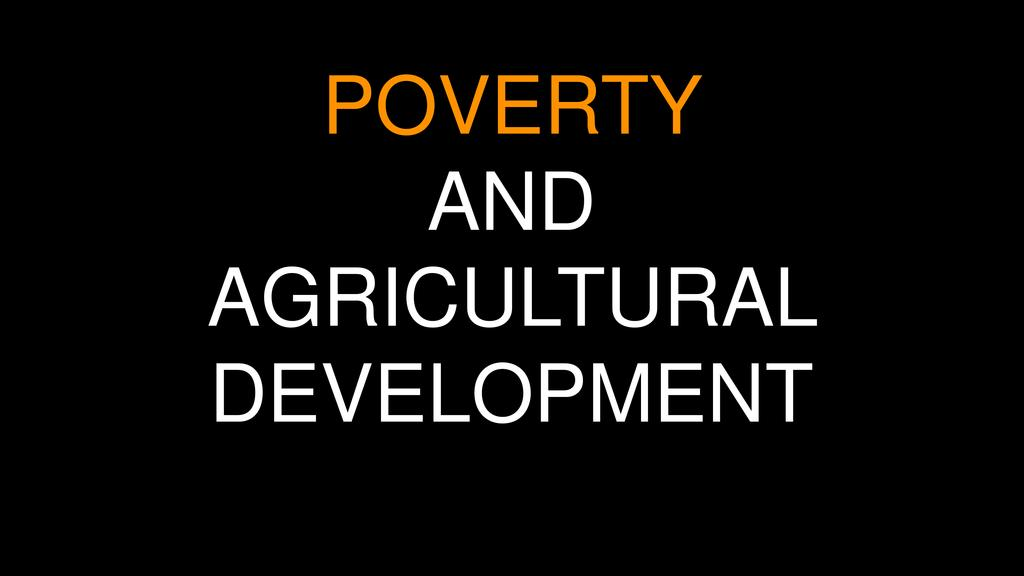The connection between agriculture poverty alleviation  0