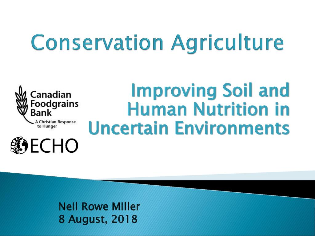 Conservation Agriculture: Improving soil health and human nutrition in uncertain environments