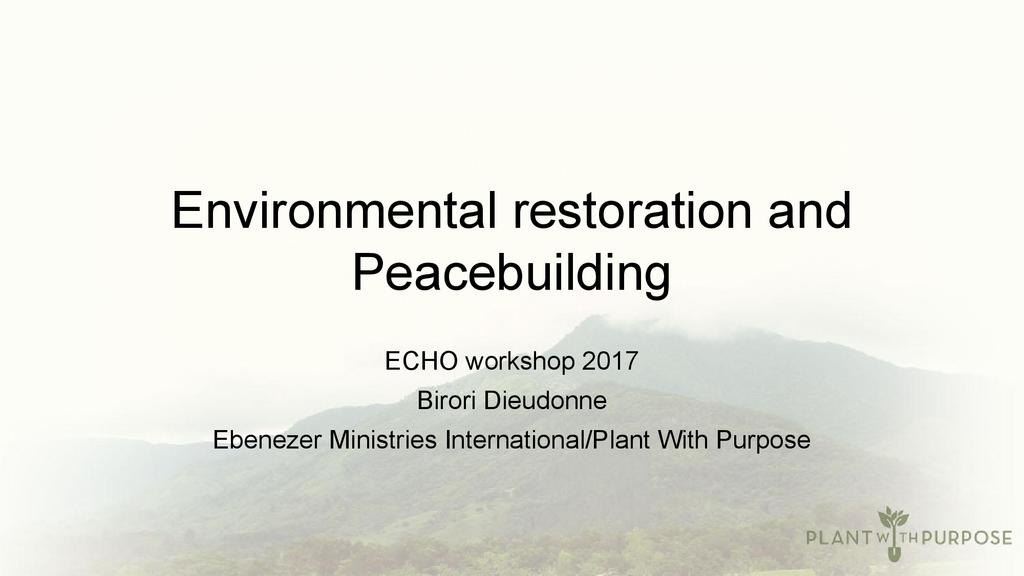 Environmental restoration and peace building