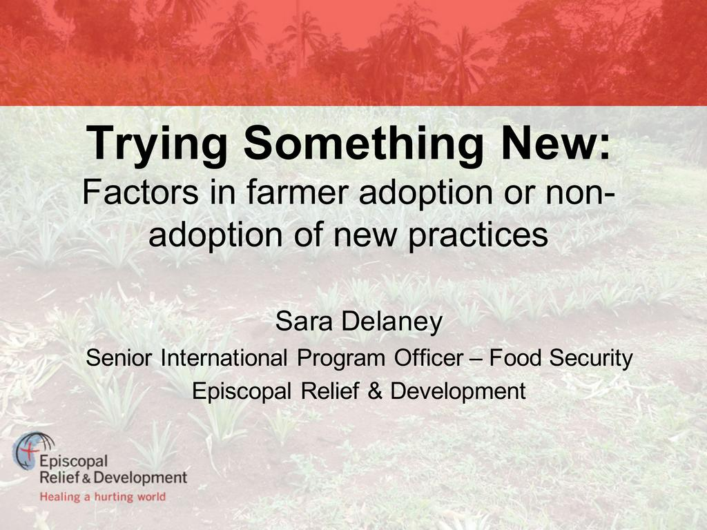 Trying something new factors in farmer adoption or non adoption of new practices  0