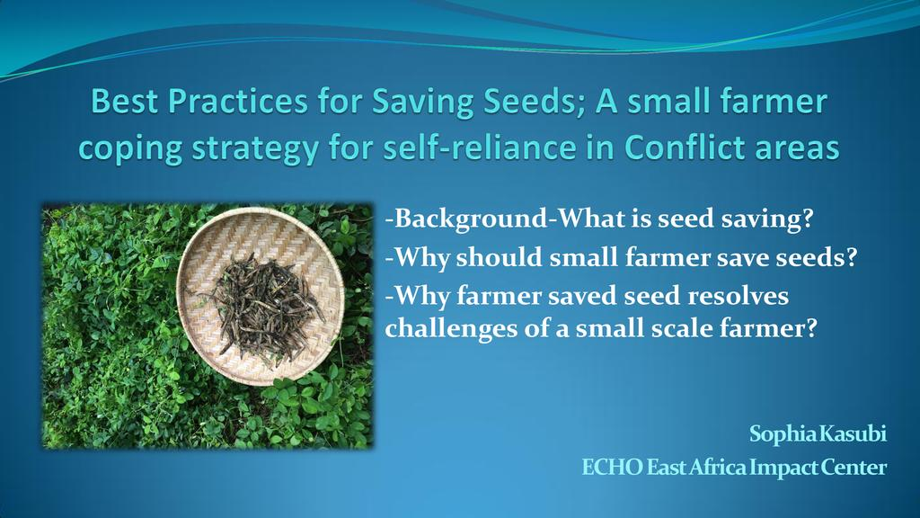 Best Practices for Saving Seeds, A small farmer coping strategy for self-reliance in Conflict areas