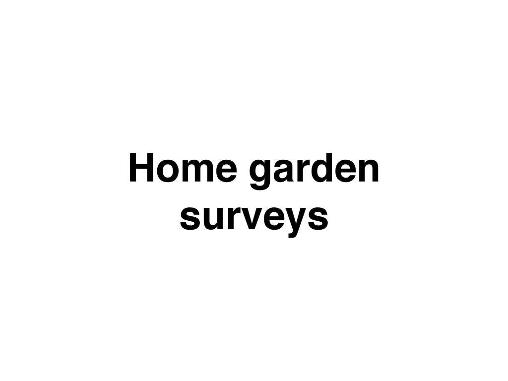 Field and Garden Surveys