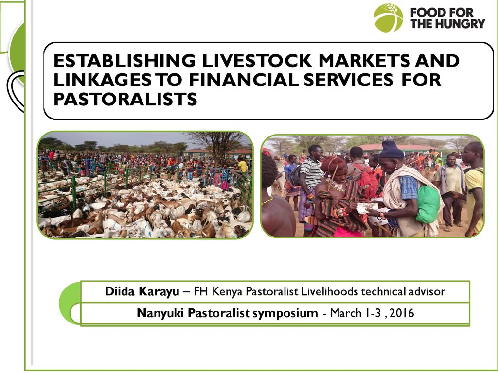 Establishing livestock markets and linkages to financial services for pastoralists  0